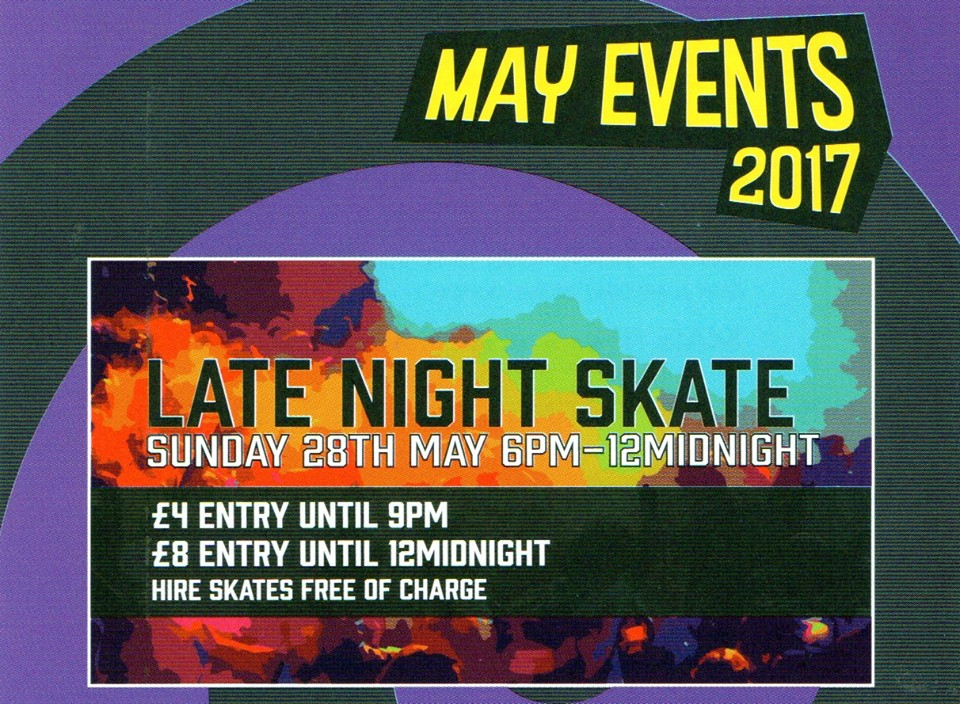 BANK HOLIDAY LATE NIGHT SKATE. Sun 28th May 6pm - midnight
